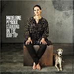 Standing on the rooftop | Madeleine Peyroux (1974-....). Chanteur
