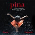 Pina, dansez, dansez sinon nous sommes perdus : bande originale du film de Win Wenders et Pina Bausch