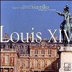 Louis XIV : musique à Versailles au temps du Roi Soleil