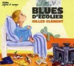 Blues d'écolier / Gilles Clément | Clément, Gilles
