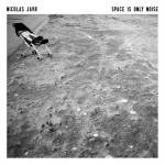 Space is only noise | Jaar, Nicolas. Compositeur