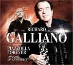 Piazzolla forever 1992-2012 : 20th anniversary Astor Piazzolla, comp. Richard Galliano, accordéon, bandonéon, dir.