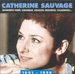 Catherine Sauvage interprète Ferré, Lemarque, Aragon, Brassens, Caussimon... 1951-1959 Catherine Sauvage, chant