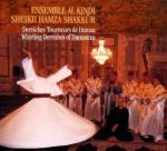Derviches tourneurs de Damas Al-Kindî, ensemble vocal et instrumental Sheikh Hamza Shakkûr, chant