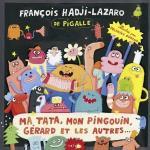 Ma tata, mon pingouin, Gérard et les autres...   Hadji-Lazaro, François (1956-....). Compositeur
