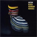 Black rainbow remixes   Aucan. Interprète
