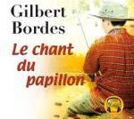 Chant du papillon (Le) / Gilbert Bordes |