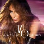 Dance again... The hits | Jennifer Lopez