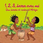 1, 2, 3 danse avec moi : jeux dansés et rondes d'Afrique