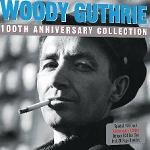 100th anniversary collection / Woody Guthrie | Guthrie, Woody (1912-1967)