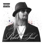 Rebel soul / Kid Rock | Kid Rock (1971-....)