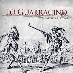 Lo guarracino tarentelles, chansons & villanelles du 16ème au 18 ème siècle Neapolis Ensemble, ens. voc. & instr.