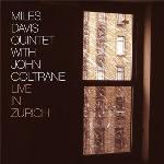 Live in Zurich Miles Davis Quintet with John Coltrane