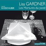 Les morsures du passé | Gardner, Lisa (19..-....) - romancière