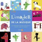 Imagier-de-la-musique-(L')-:-les-premières-notions-musicales-:-écoute,-joue-et-chante