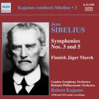 Symphonies Nos 3 et 5 Finnish Jäger march Jean Sibelius, comp. London Symphony Orchestra, Helsinki philharmonic orchestra Robert Kajanus, dir.