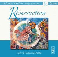 Résurrection chants de la liturgie d'Orient en langue française Choeur d'hommes de Chaillot Jean-François Capony, chef de choeur, direction