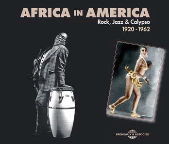 Africa in America : rock, jazz & calypso 1920-1962 |
