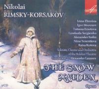 The snow Maiden = La fille des neiges Nikolai Rimski-Korsakov, comp. Théâtre du Bolchoï, choeurs & orchestre Alexander Lazarev, direction