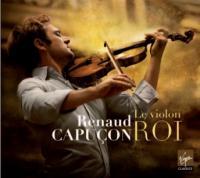 Le Violon roi Mendelssohn, Korngold, Schumann, Kreisler...[et al.], comp. Renaud Capuçon, violon
