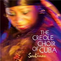 Santiman / Creole Choir of Cuba (The) | Creole Choir of Cuba (The)