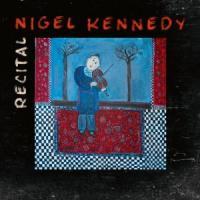 Recital | Kennedy, Nigel - violon.