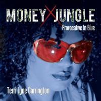 Money jungle provocative in blue Terri Lyne Carrington, batterie Gerald Clayton, piano, Rhodes Christian McBride, contrebasse Robin Eubanks, trombone Tia Fuller, alto, flûte...[et al.]