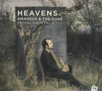 Heavens : Amadeus & the Duke / Raphaël Imbert Project, saxo. & clar. | Raphaël Imbert Project. Musicien. Saxo. & clar.