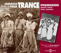 Jamaica folk trance possession : roots of Rastafari, 1939-1961 / Bruno Blum | Blum, Bruno (1957-....) (Compilateur)