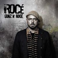 Gunz n' Rocé | Rocé (1977-....). Chanteur