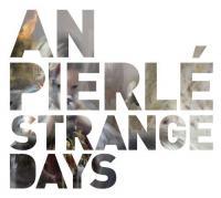 Strange days | Pierle, An