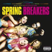 Spring breakers : bande originale du film d'Harmony Korine / Skrillex, Cliff Martinez, comp.   Skrillex (1988-....). Compositeur