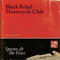 Specter at the feast Black Rebel Motorcycle Club, groupe voc. et instr.