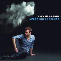 Après moi le déluge   Beaupain, Alex (1974-....). Compositeur