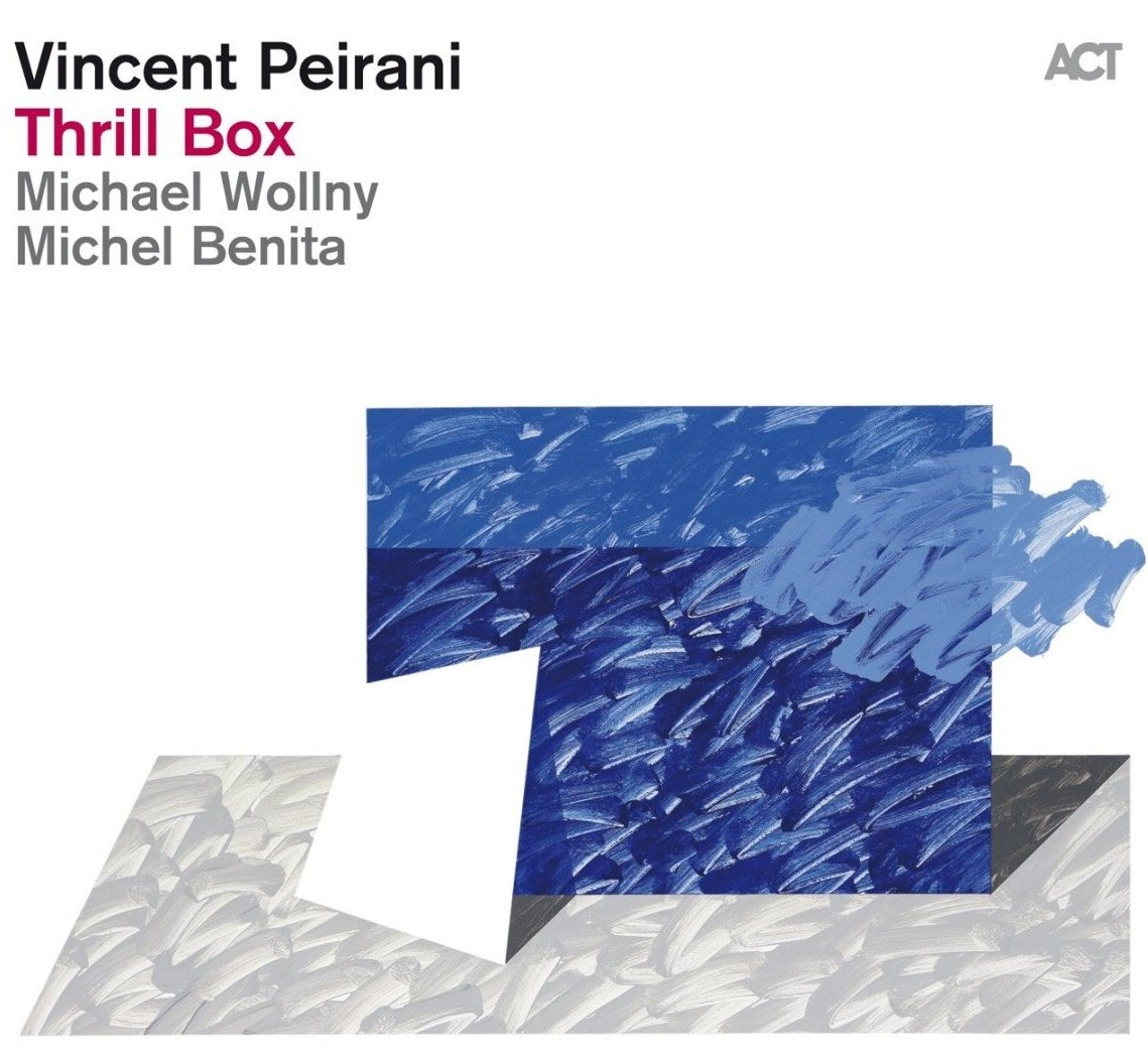 Thrill box / Vincent Peirani   Peirani, Vincent. Composition