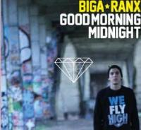 Good morning midnight Biga Ranx, chant