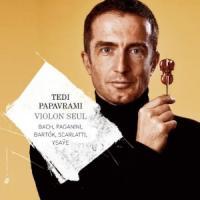 Violon seul Bach, Paganini, Bartok, Scarlatti, Ysaÿe, comp. Tedi Papavrami, violon