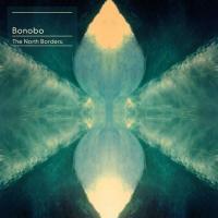 The north borders / Bonobo | Bonobo