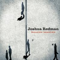 Walking shadows | Redman, Joshua. Musicien