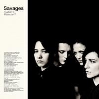Silence yourself | Savages. Musicien