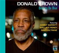 Born to be blue Donald Brown, piano, claviers