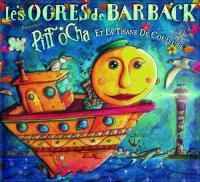 Pitt Ocha et la tisane de couleurs | Les Ogres de Barback