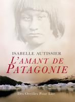 L'amant de Patagonie | Autissier, Isabelle (1956-....)