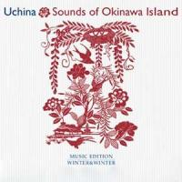 Uchina : sounds of Okinawa Island |
