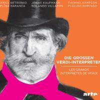 Les grands interprètes de Verdi Giuseppe Verdi, comp. Anna Netrebko, Elina Garanca, Jonas Kaufmann, Rolando Villazon, Thomas Hampson, Placido Domingo... [et al.], chant