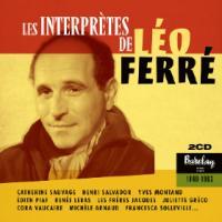 Les interprètes de Léo Ferré Léo Ferré, auteur & compositeur René Lebas, Les Frères Jacques, Michèle Arnaud... [et al.], chant