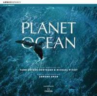 Planet ocean : bande originale du film de Yann Arthus-Bertrand et Micehl Pitiot