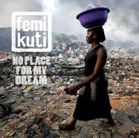 NO PLACE FOR MY DREAM | Kuti, Femi (1962-....)