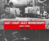 East coast jazz worshops : New York 1954-1961   Albam, Manny. Interprète
