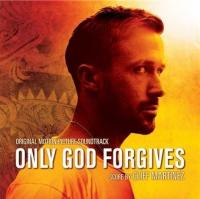 Only god forgives : bande originale du film de Nicolas Winding Refn